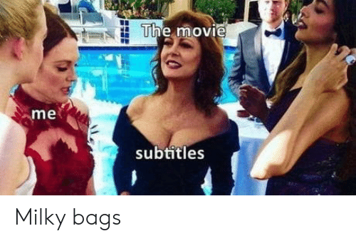 Subtitles: The movie  me  subtitles Milky bags
