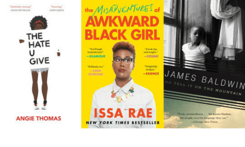 New York Times: the Ms  AWKWARD  BLACK GIRL  ASON REYNMOLDS  HATE  -COSM0  GIVE  JAMES BALDWIN  ESSENCE  GO TELL IT ON THE MOUNTAIN  his people, and the langunge they  ANGIE THOMAS  NEW YORK TIMES BESTSELLER