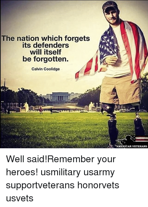 calvin coolidge: The nation which forgets  its defenders  will itself  be forgotten.  Calvin Coolidge  の  AMERICAN.VETERANS Well said!Remember your heroes! usmilitary usarmy supportveterans honorvets usvets