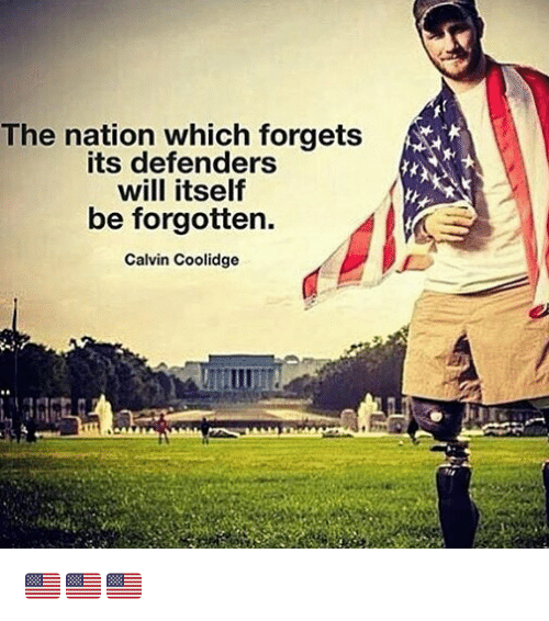 calvin coolidge: The nation which forgets  its defenders  will itself  be forgotten.  Calvin Coolidge 🇺🇸🇺🇸🇺🇸
