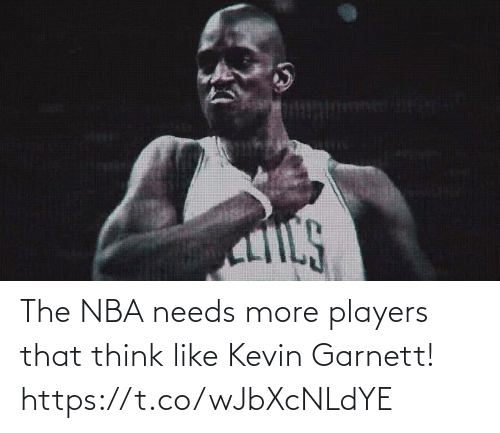 kevin: The NBA needs more players that think like Kevin Garnett!  https://t.co/wJbXcNLdYE