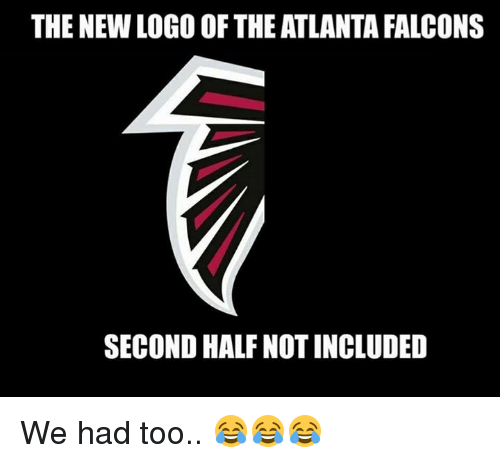 Atlanta Falcons: THE NEW LOGO OF THE ATLANTA FALCONS  SECOND HALF NOT INCLUDED We had too.. 😂😂😂