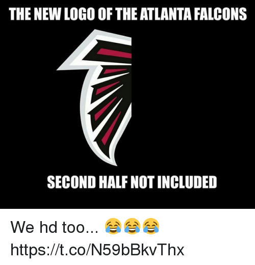 Atlanta Falcons: THE NEW LOGO OF THE ATLANTA FALCONS  SECOND HALF NOT INCLUDED We hd too... 😂😂😂 https://t.co/N59bBkvThx