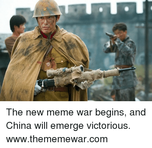 Campestral Chinese: The new meme war begins, and China will emerge victorious.  www.thememewar.com