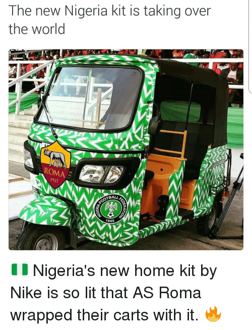 carts: The new Nigeria kit is taking over  the world  ROMA  1927  BALLA  945 🇳🇬 Nigeria's new home kit by Nike is so lit that AS Roma wrapped their carts with it. 🔥
