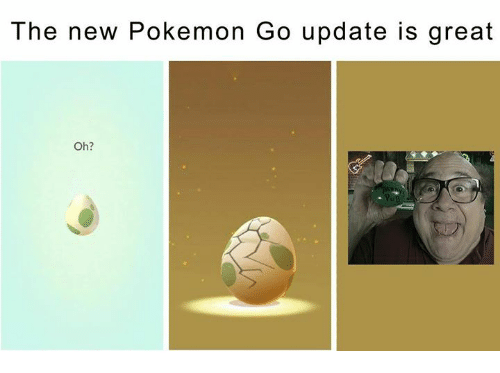 new pokemon: The new Pokemon Go update is great  Oh?