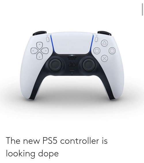 dope: The new PS5 controller is looking dope