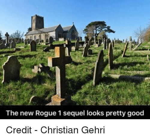 Star Wars, Rogue, and Looks-Pretty-Good: The new Rogue 1 sequel looks pretty good Credit - Christian Gehri