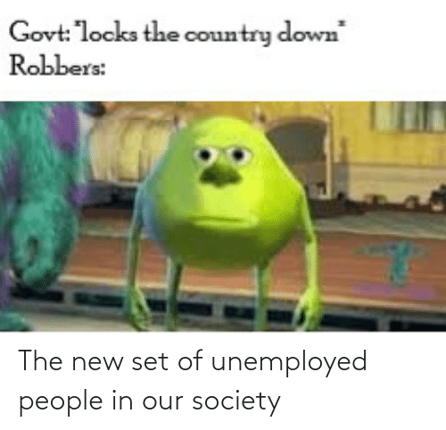 Unemployed: The new set of unemployed people in our society