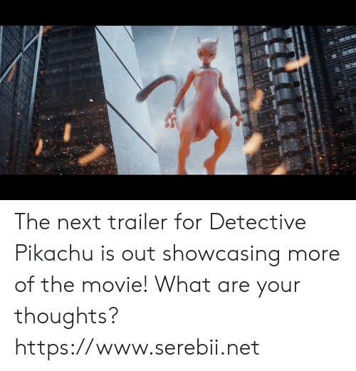 serebii: The next trailer for Detective Pikachu is out showcasing more of the movie! What are your thoughts? https://www.serebii.net