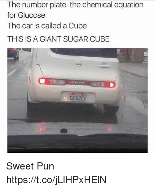 Giant, Sugar, and Car: The number plate: the chemical equation  for Glucose  The car is called a Cube  THIS IS A GIANT SUGAR CUBE  C6H1206 Sweet Pun https://t.co/jLlHPxHElN