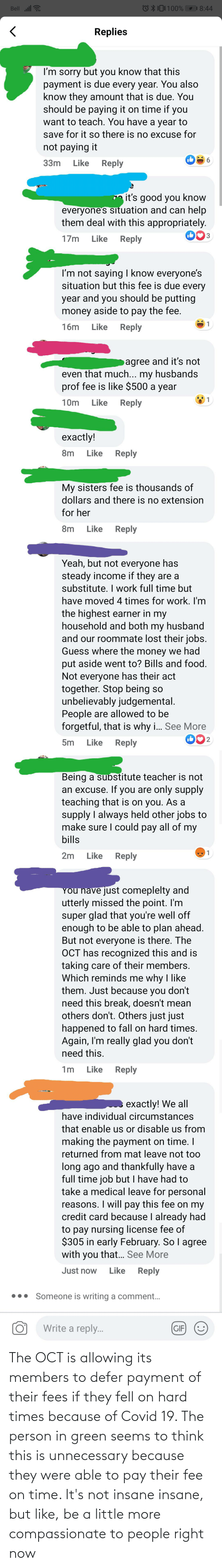 oct: The OCT is allowing its members to defer payment of their fees if they fell on hard times because of Covid 19. The person in green seems to think this is unnecessary because they were able to pay their fee on time. It's not insane insane, but like, be a little more compassionate to people right now