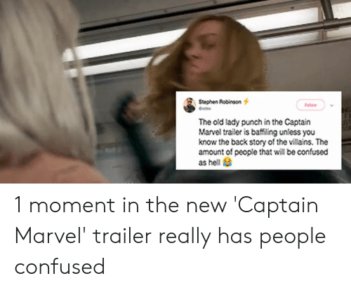 Confused Lady Meme: The old lady punch in the Captain  Marvel trailer is baffiling unless you  know the back story of the villains. The  amount of people that will be confused  as hell 1 moment in the new 'Captain Marvel' trailer really has people confused