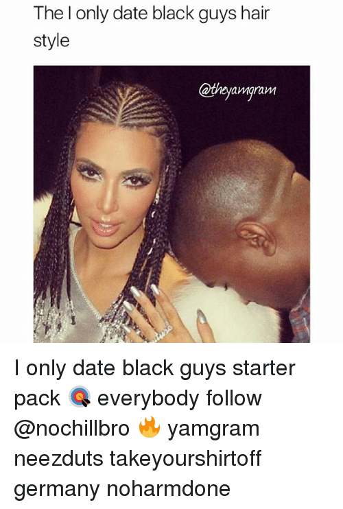 Im black and dating a white guy memes funny clean