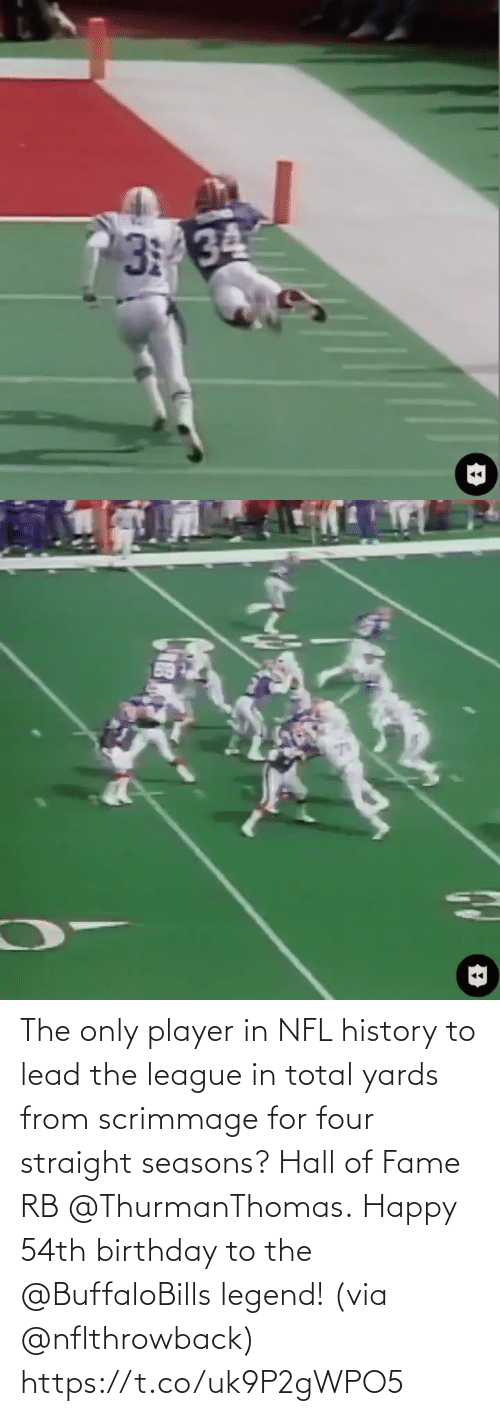 total: The only player in NFL history to lead the league in total yards from scrimmage for four straight seasons? Hall of Fame RB @ThurmanThomas.  Happy 54th birthday to the @BuffaloBills legend! (via @nflthrowback) https://t.co/uk9P2gWPO5