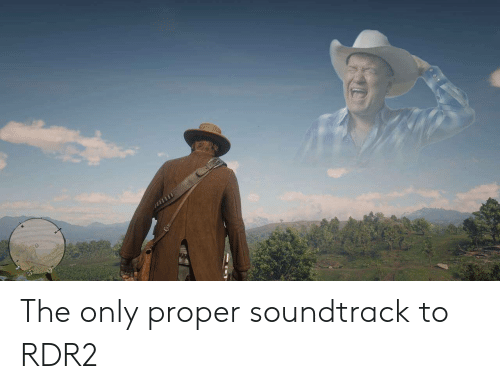 Rdr2: The only proper soundtrack to RDR2