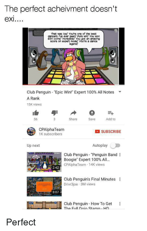 """Epic Winning: The perfect acheivment doesn't  eXI  That was Ice! Youtre one of the best  dancers I've ever seen Pure wi! You won  631 coins! Incredible! You got an amazing  score on expert  You're a dance  egend  Club Penguin-""""Epic Win!"""" Expert 100% All Notes  A Rank  15K viewS  56  Share  Save  Add to  CPAlphaTeam  1K subscribers  SUBSCRIBE  Up next  Autoplay  Club Penguin """"Penguin Band  Boogie"""" Expert 1 00% All  CPAlphaTeam 14K views  に2:42  Club Penguin's Final Minutes  Drivr3joe 3M views  8:07  Club Penguin How To Get i  The Full Doin Stamn HD"""