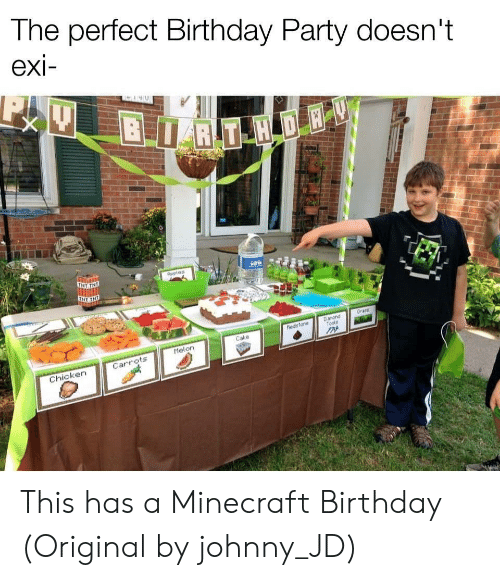 Birthday, Minecraft, and Party: The perfect Birthday Party doesn't  exi-  BRT H DE  TNT TNE  Aeples  Grans  Danond  Tools  hedsfone  Cake  Melon  Carrots  Chicken This has a Minecraft Birthday (Original by johnny_JD)