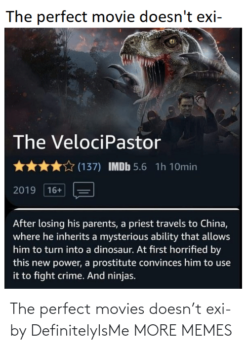 The Perfect: The perfect movies doesn't exi- by DefinitelyIsMe MORE MEMES