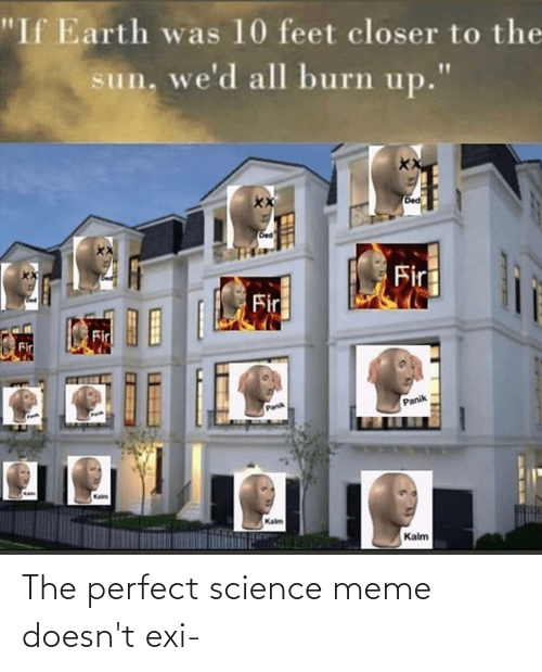 Science Meme: The perfect science meme doesn't exi-