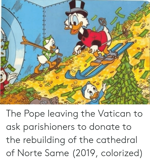 the pope: The Pope leaving the Vatican to ask parishioners to donate to the rebuilding of the cathedral of Norte Same (2019, colorized)