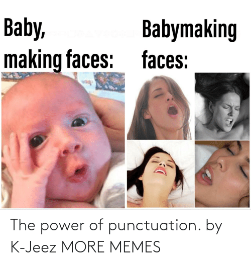 the power: The power of punctuation. by K-Jeez MORE MEMES