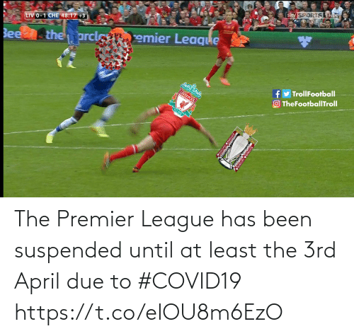 Due To: The Premier League has been suspended until at least the 3rd April due to #COVID19 https://t.co/eIOU8m6EzO