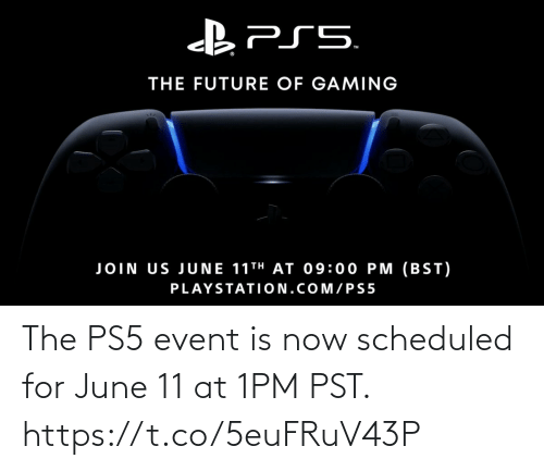 event: The PS5 event is now scheduled for June 11 at 1PM PST. https://t.co/5euFRuV43P