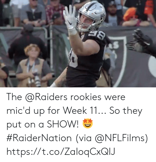 Put On: The @Raiders rookies were mic'd up for Week 11...  So they put on a SHOW! 🤩 #RaiderNation (via @NFLFilms) https://t.co/ZaIoqCxQIJ