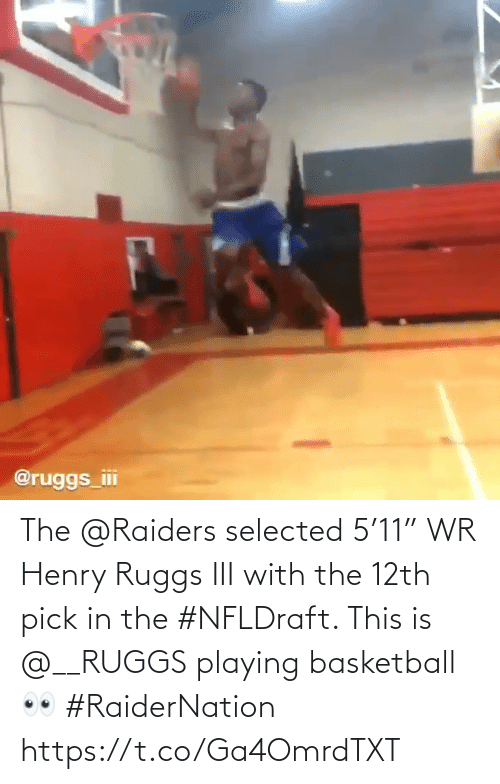 """henry: The @Raiders selected 5'11"""" WR Henry Ruggs III with the 12th pick in the #NFLDraft.    This is @__RUGGS playing basketball 👀 #RaiderNation    https://t.co/Ga4OmrdTXT"""