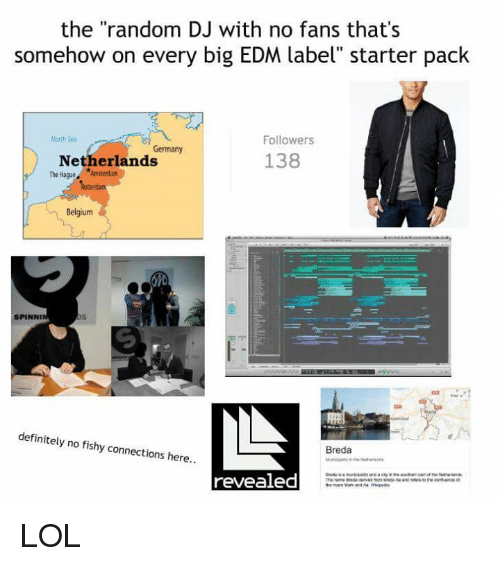 "north sea: the ""random DJ with no fans that's  somehow on every big EDM label"" starter pack  North Sea  Followers  Germany  138  Netherlands  The Hague Angerdam  Belgium  SPINNI  definitely no fishy connections here  Breda  revealed LOL"