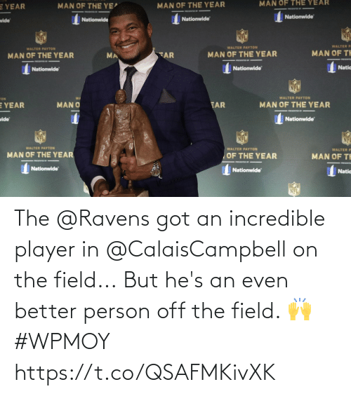 better: The @Ravens got an incredible player in @CalaisCampbell on the field...  But he's an even better person off the field. 🙌 #WPMOY  https://t.co/QSAFMKivXK