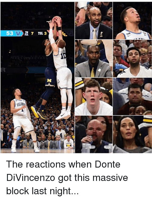 Divincenzo: The reactions when Donte DiVincenzo got this massive block last night...
