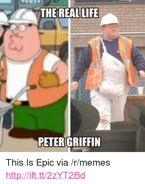 """Life, Memes, and Peter Griffin: THE REAL LIFE  PETER GRIFFIN <p>This Is Epic via /r/memes <a href=""""http://ift.tt/2zYT2Bd"""">http://ift.tt/2zYT2Bd</a></p>"""