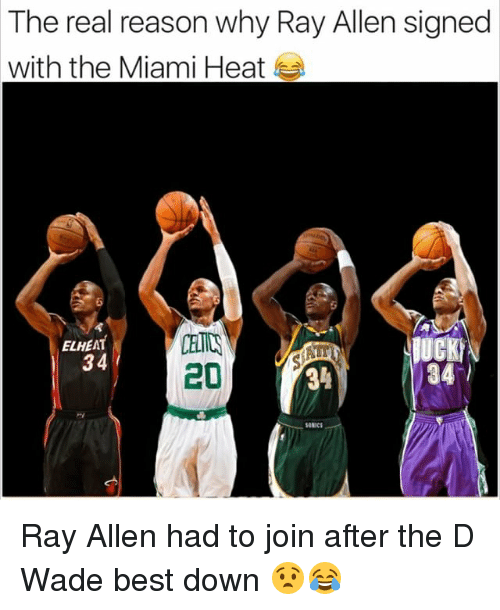 Miami Heat: The real reason why Ray Allen signed  with the Miami Heat  ELHEAT  34  34%  34 Ray Allen had to join after the D Wade best down 😧😂