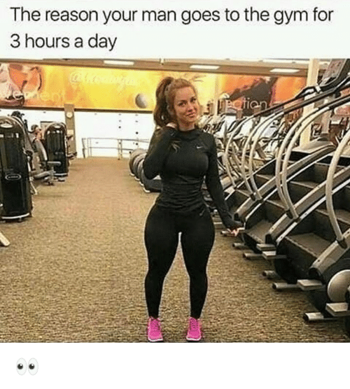 Gym, Reason, and Man: The reason your man goes to the gym for  3 hours a day 👀