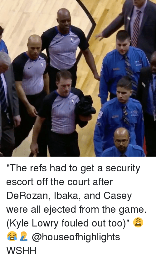 "Kyle Lowry, Memes, and The Game: ""The refs had to get a security escort off the court after DeRozan, Ibaka, and Casey were all ejected from the game. (Kyle Lowry fouled out too)"" 😩😂🤦‍♂️ @houseofhighlights WSHH"