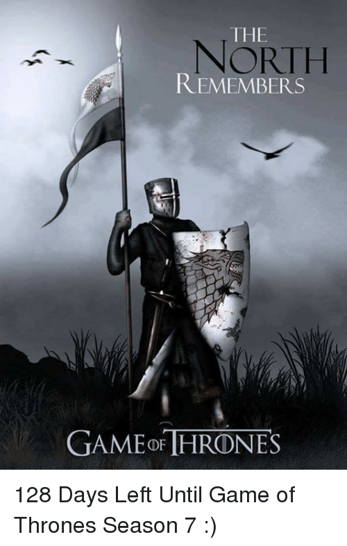game thrones: THE  REMEMBERS  GAME THRONES 128 Days Left Until Game of Thrones Season 7 :)