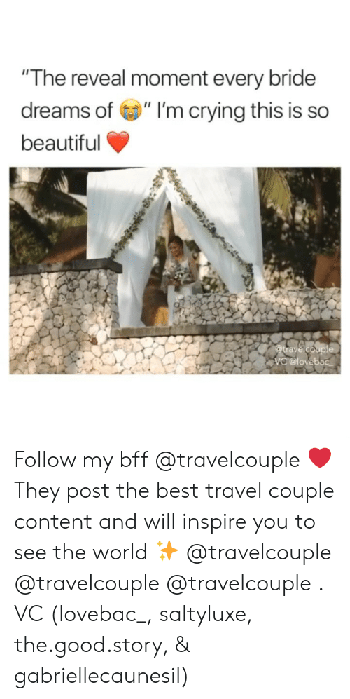 """Beautiful, Crying, and Best: """"The reveal moment every bride  dreams of """" I'm crying this is so  beautiful Follow my bff @travelcouple ❤️ They post the best travel couple content and will inspire you to see the world ✨ @travelcouple @travelcouple @travelcouple . VC (lovebac_, saltyluxe, the.good.story, & gabriellecaunesil)"""