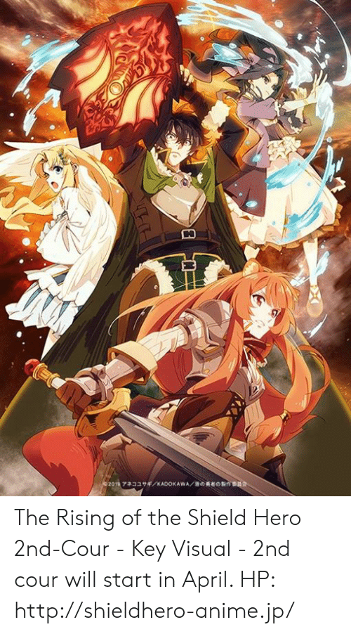 Anime, Dank, and Http: The Rising of the Shield Hero 2nd-Cour - Key Visual  - 2nd cour will start in April.  HP: http://shieldhero-anime.jp/
