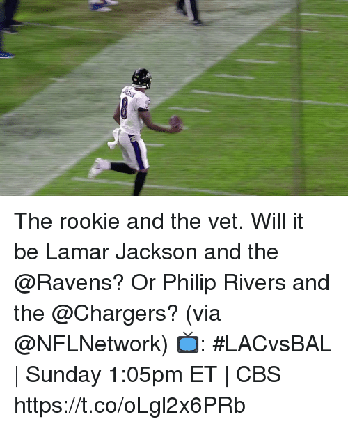 Memes, Cbs, and Chargers: The rookie and the vet.  Will it be Lamar Jackson and the @Ravens? Or Philip Rivers and the @Chargers? (via @NFLNetwork)  📺: #LACvsBAL   Sunday 1:05pm ET   CBS https://t.co/oLgl2x6PRb