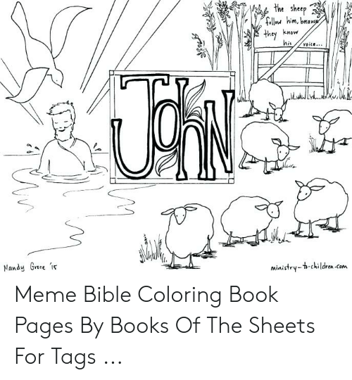 Bible Coloring: the sheep  follow him, beau  they know  his  vaice...  Mandy Greee  ministry-t-children.com Meme Bible Coloring Book Pages By Books Of The Sheets For Tags ...