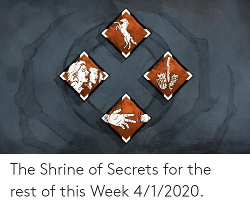 Shrine: The Shrine of Secrets for the rest of this Week 4/1/2020.