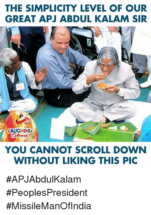 apj: THE SIMPLICITY LEVEL OF OUR  GREAT APJ ABDUL KALAM SIR  LAUGHING  YOU CANNOT SCROLL DOWN  WITHOUT LIKING THIS PIC #APJAbdulKalam #PeoplesPresident #MissileManOfIndia