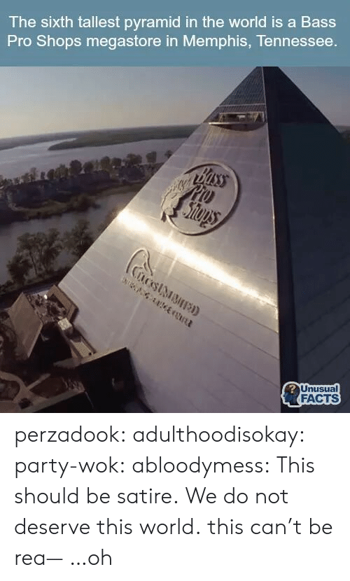 Facts, Party, and Target: The sixth tallest pyramid in the world is a Bass  Pro Shops megastore in Memphis, Tennessee  FACTS perzadook:  adulthoodisokay:  party-wok:  abloodymess:  This should be satire.  We do not deserve this world.  this can't be rea— …oh