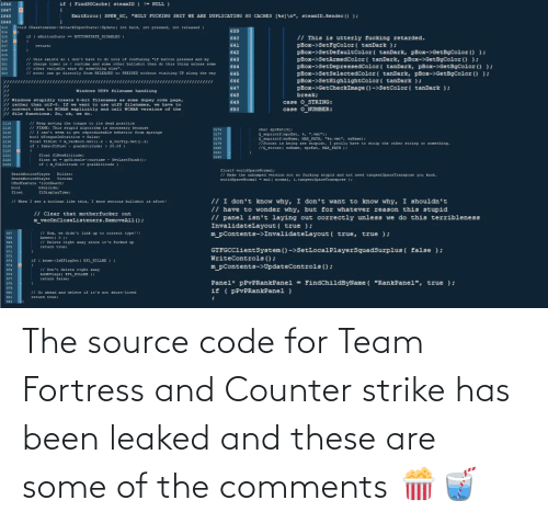 counter strike: The source code for Team Fortress and Counter strike has been leaked and these are some of the comments 🍿🥤