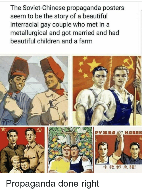 Interracial: The Soviet-Chinese propaganda posters  seem to be the story of a beautiful  interracial gay couple who met in a  metallurgical and got married and had  beautiful children and a farm  水恒白タ友距! <p>Propaganda done right</p>