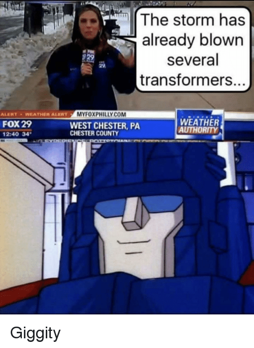 Transformers, Weather, and Fox: The storm has  already blown  several  transformers..  829  29  MYFOXPHILLY.COM  ALERTWEATHER ALERT  FOX 29  2:40 34  WEST CHESTER, PA  CHESTER COUNTY  WEATHER  AUTHORITY Giggity
