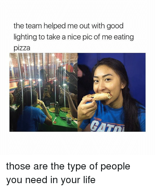 Nice Pics: the team helped me out with good  lighting to take a nice pic of me eating  pizza those are the type of people you need in your life