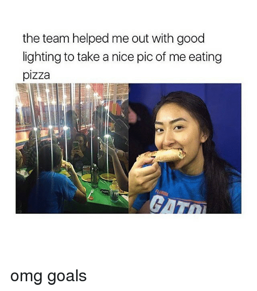 Nice Pics: the team helped me out with good  lighting to take a nice pic of me eating  pizza omg goals